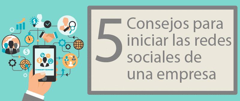 5 consejos para iniciar las redes sociales de una empresa