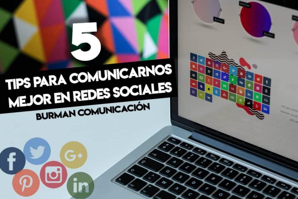 5 TIPS PARA COMUNCARNOS MEJOR EN REDES SOCIALES