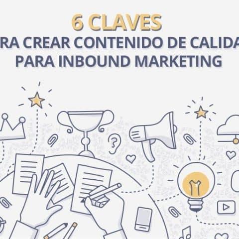 6-claves-para-crear-contenido-de-calidad-para-inbound-marketing