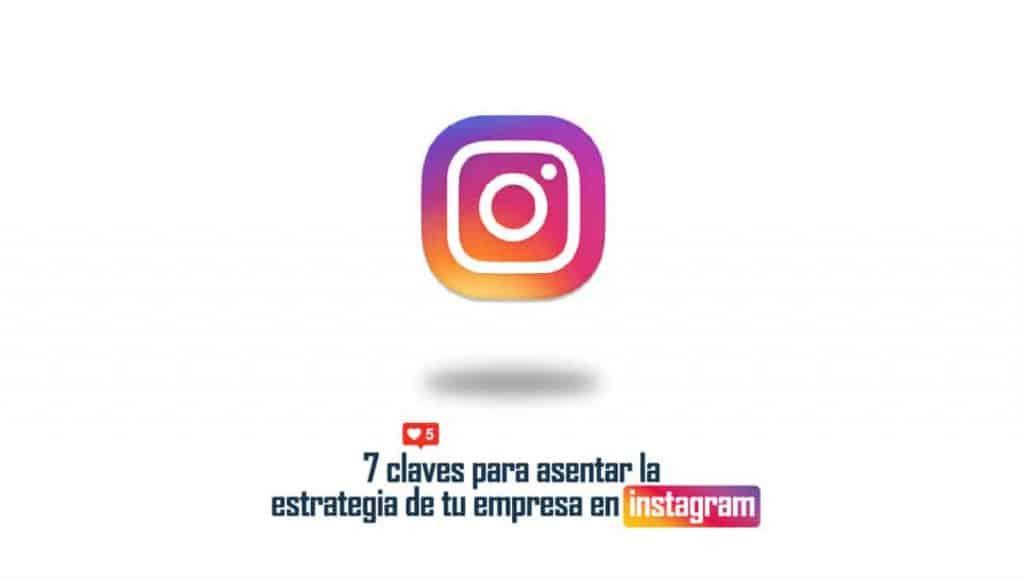 7-claves-la-estrategia-empresa-instagram