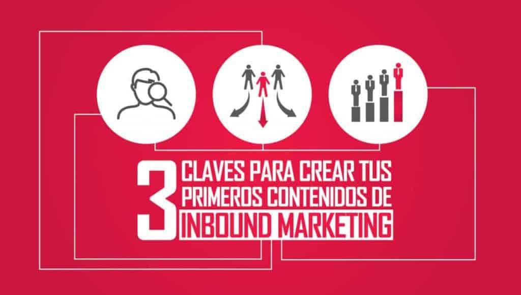 3-claves-para-crear-tus-primeros-contenidos-de-Inbound-Marketing