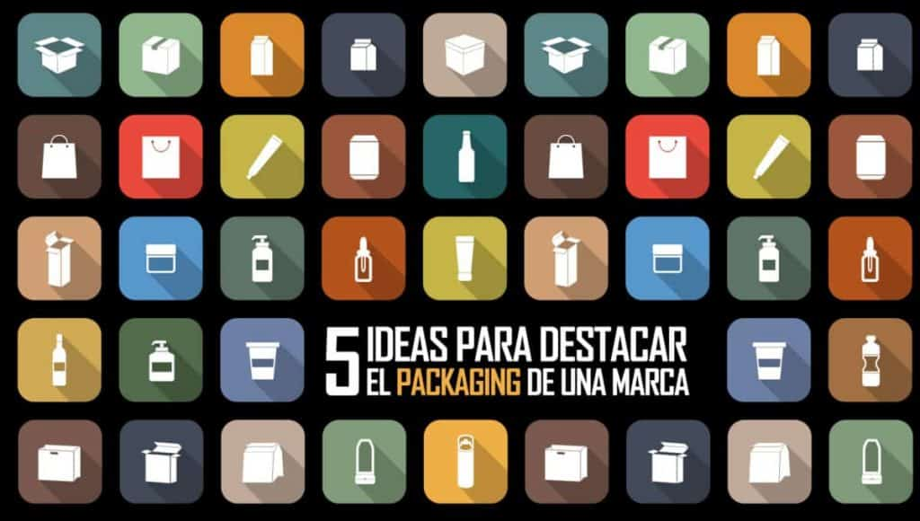 Ideas para destacar el packaging de una marca