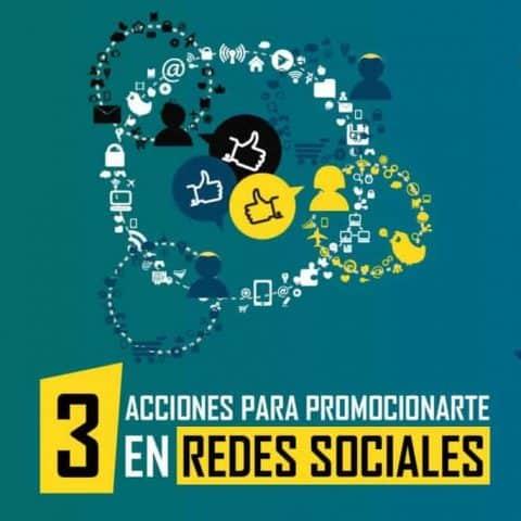 3 acciones para promocionarte en redes sociales