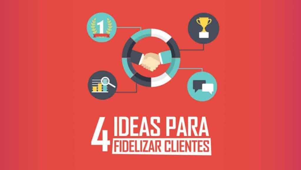 4 ideas para fidelizar clientes