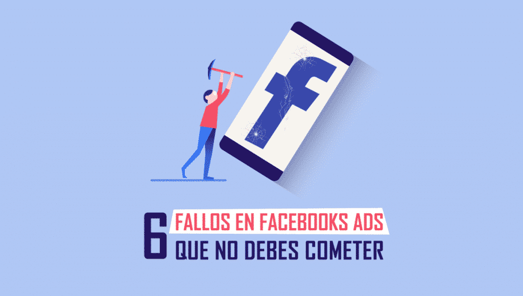 6-fallos-facebook-ads-no-cometer