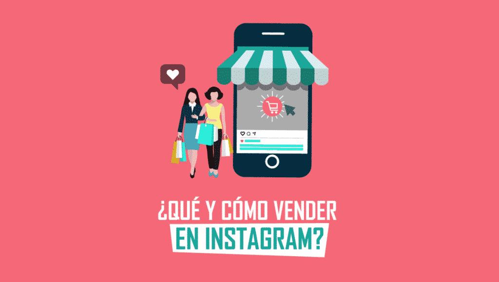 Qué y cómo vender en Instagram