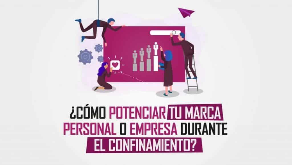 ¿Cómo potenciar tu marca personal o empresa durante el confinamiento?